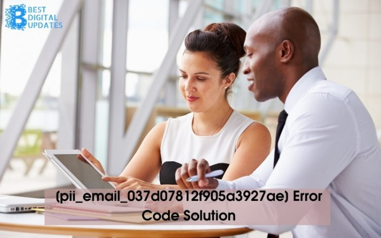 [pii_email_037d07812f905a3927ae] Error Code Solution